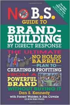 No B.S. Brand-Building By Direct Response - book with Eric Ruth referral marketing story