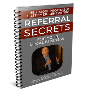 Referral Secrets Special Report from Eric Ruth